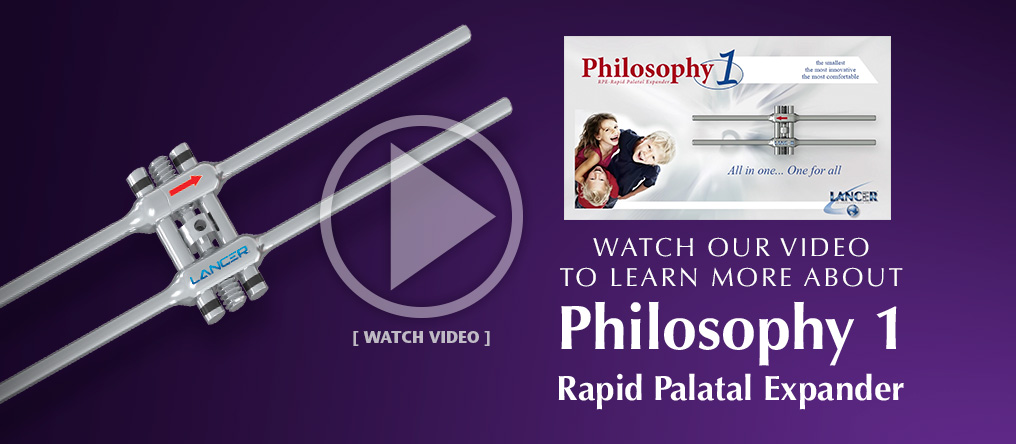 Watch our Video to Learn More About Philosophy 1 - Rapid Palatal Expander. Watch Now.